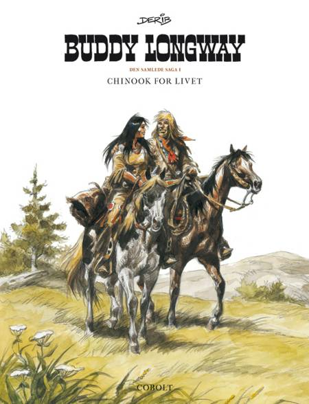 Buddy Longway - Den samlede saga 1 af Derib