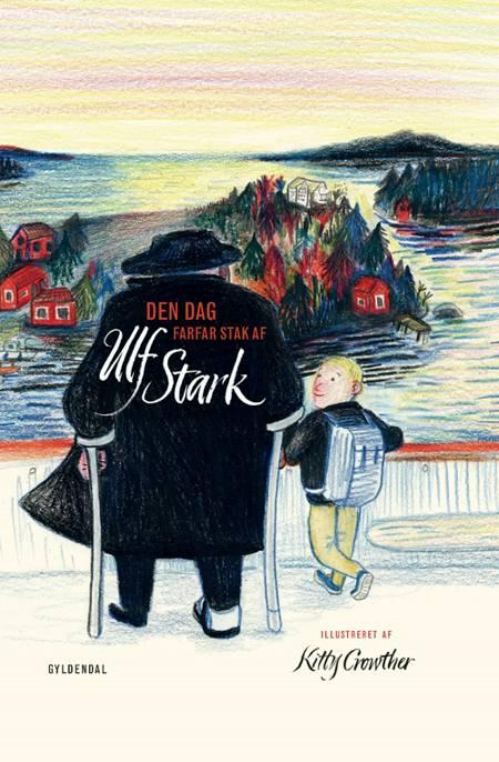Den dag farfar stak af af Ulf Stark