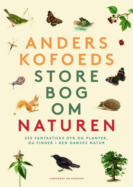 Anders Kofoeds store bog om naturen af Anders Kofoed