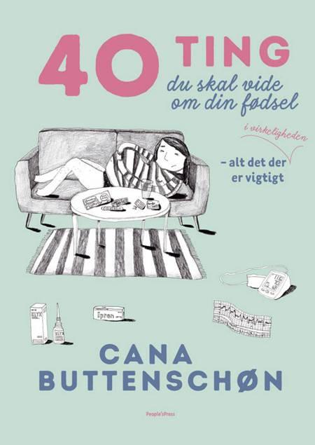 40 ting du skal vide om din fødsel af Cana Buttenschøn