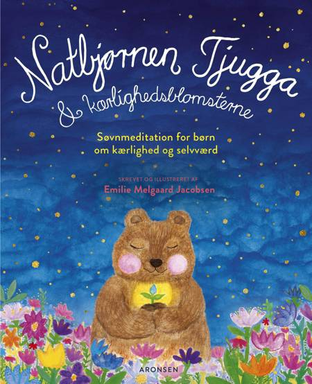 Natbjørnen Tjugga og kærlighedsblomsterne af Emilie Melgaard Jacobsen
