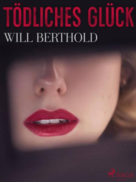 Tödliches Glück af Will Berthold