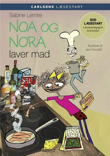 Carlsens læsestart - Noa og Nora laver mad af Sabine Lemire