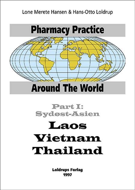 Pharmacy practice around the world?Sydøst-Asien af Hans-Otto Loldrup og Lone Merete Hansen