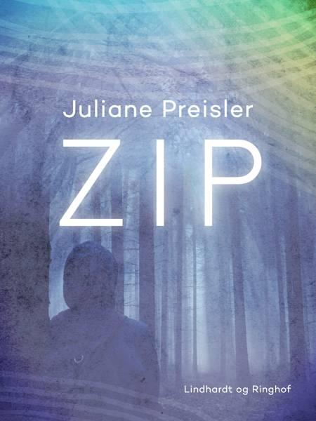 Zip af Juliane Preisler