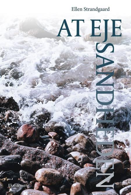 At eje sandheden af Ellen Strandgaard