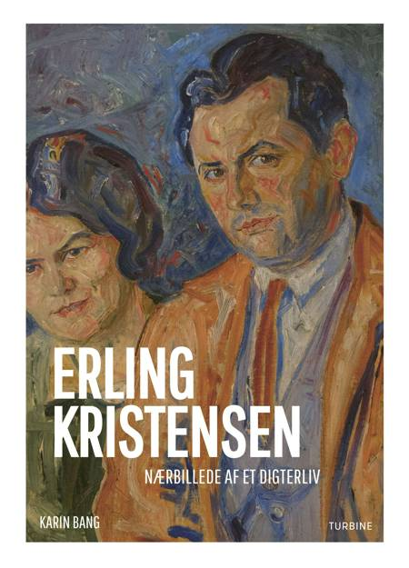 Erling Kristensen: Nærbillede af et digterliv af Karin Bang
