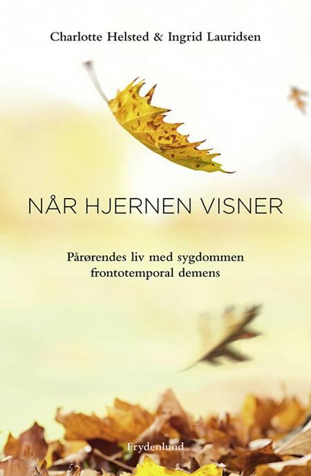 Når hjernen visner af Charlotte Helsted og Ingrid Lauridsen