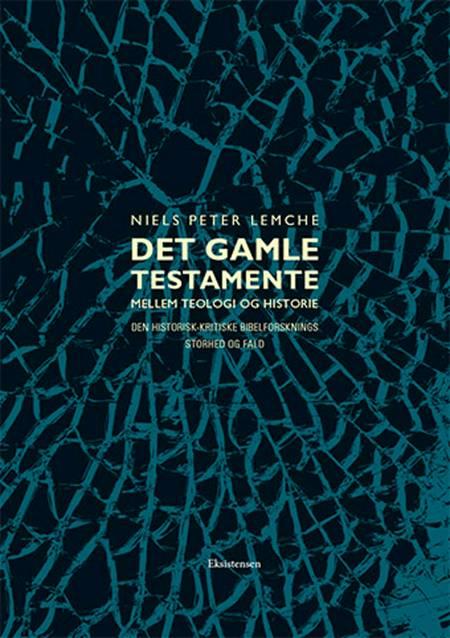 Det Gamle Testamente mellem teologi og historie af Niels Peter Lemche