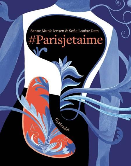 #Parisjetaime af Sanne Munk Jensen og Sofie Louise Dam