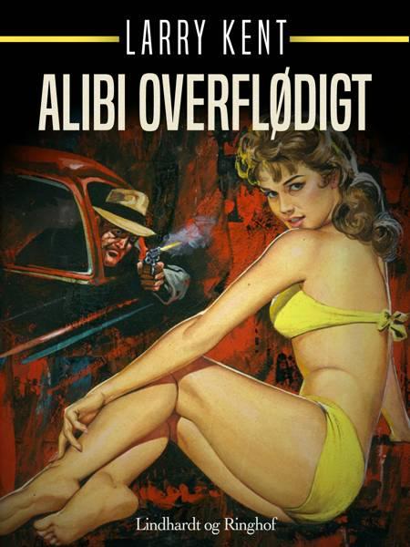 Alibi overflødigt af Larry Kent