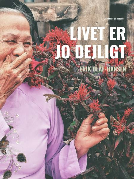 Livet er jo dejligt af Erik Olaf-Hansen og Erik Olaf Hansen