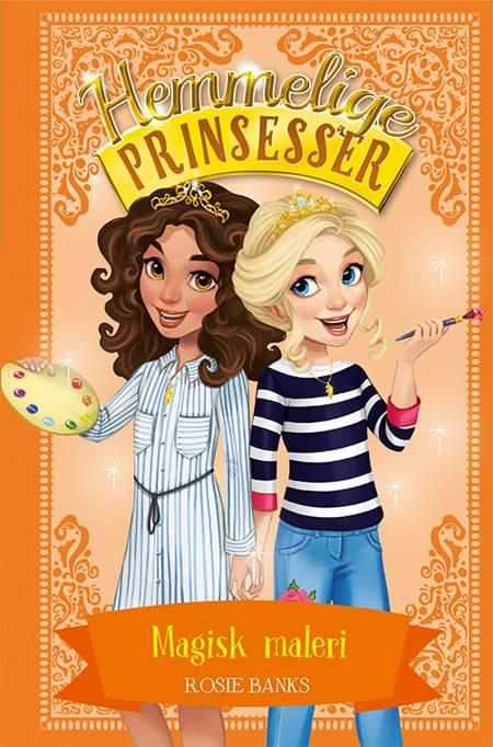 Hemmelige Prinsesser (12) Magisk maleri af Rosie Banks