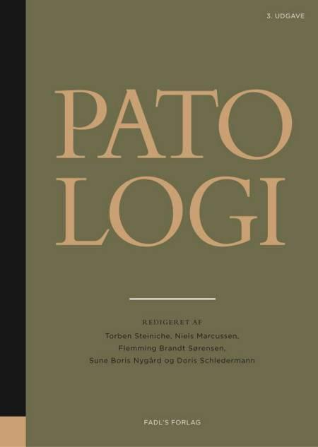 Patologi, 3. udgave af Niels Marcussen, Torben Steiniche og Flemming Brandt Sørensen m.fl.