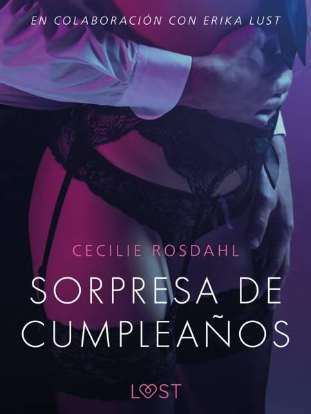 Sorpresa de cumpleaños - Un relato erótico af Cecilie Rosdahl