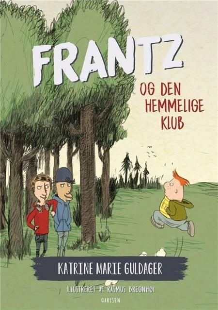 Frantz-bøgerne (6) - Frantz og den hemmelige klub af Katrine Marie Guldager