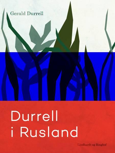 Durrell i Rusland af Gerald Durrell