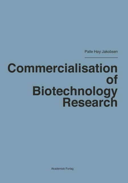 Commercialisation of Biotechnology Research af Palle Høy Jakobsen