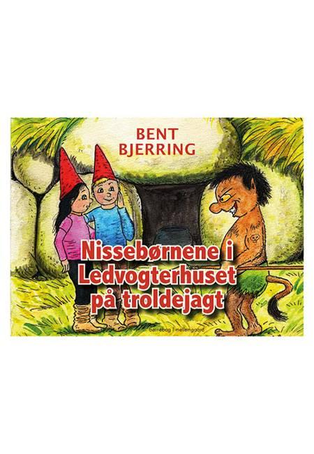 Nissebørnene i Ledvogterhuset på troldejagt af Bent Bjerring