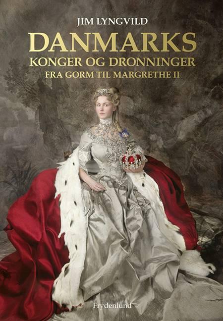 Danmarks konger og dronninger af Jim Lyngvild
