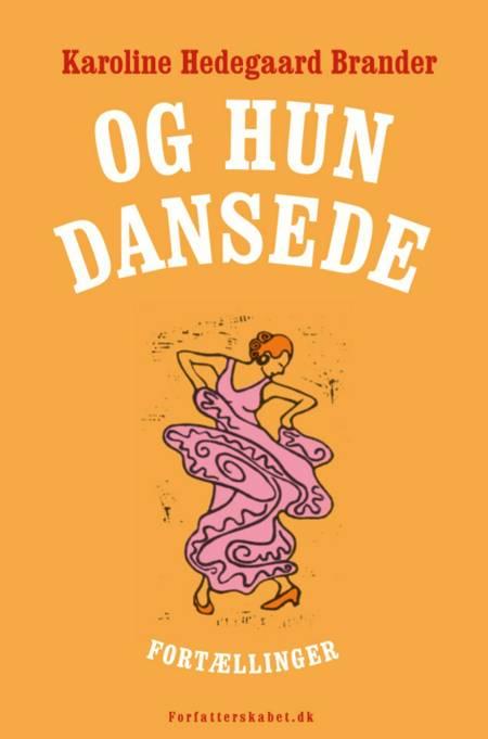 Og hun dansede af Karoline Hedegaard Brander