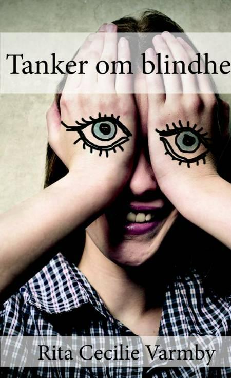 Tanker om blindhed af Rita Cecilie Varmby