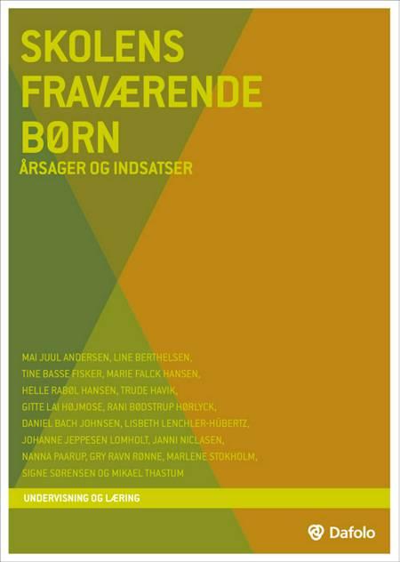 Skolens fraværende børn af Tine Basse Fisker, Marie Falck Hansen og Line Berthelsen m.fl.
