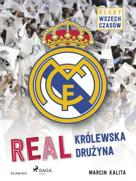 Real - Królewska drużyna af Marcin Kalita