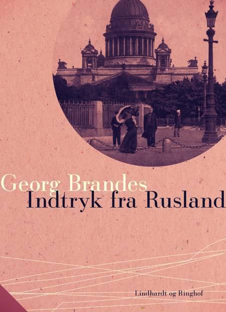 Indtryk fra Rusland af Georg Brandes