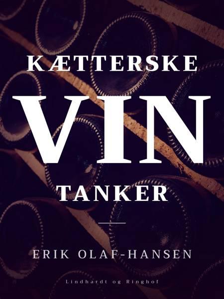 Kætterske vintanker af Erik Olaf-Hansen og Erik Olaf Hansen