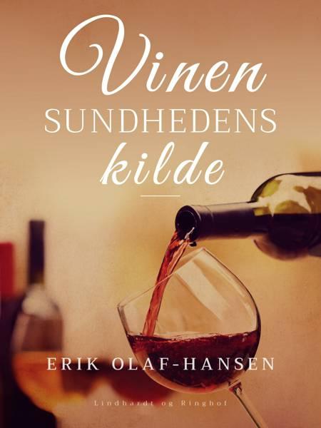 Vinen - sundhedens kilde af Erik Olaf-Hansen og Erik Olaf Hansen