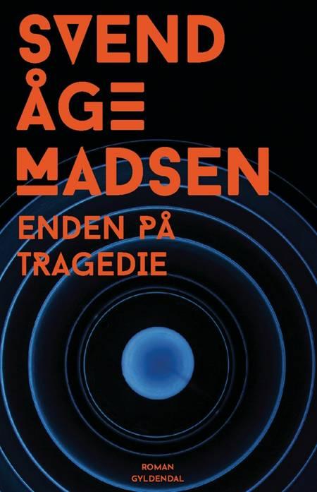 Enden på tragedie af Svend Åge Madsen