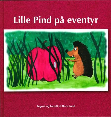 Lille Pind på eventyr af Nora Lund