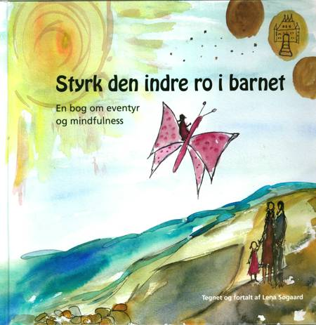 Styrk den indre ro i barnet af Lena Søgaard