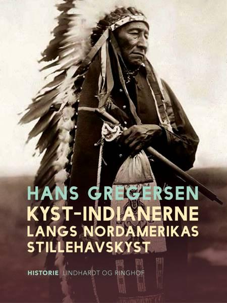 Kyst-indianerne langs Nordamerikas Stillehavskyst af Hans Gregersen