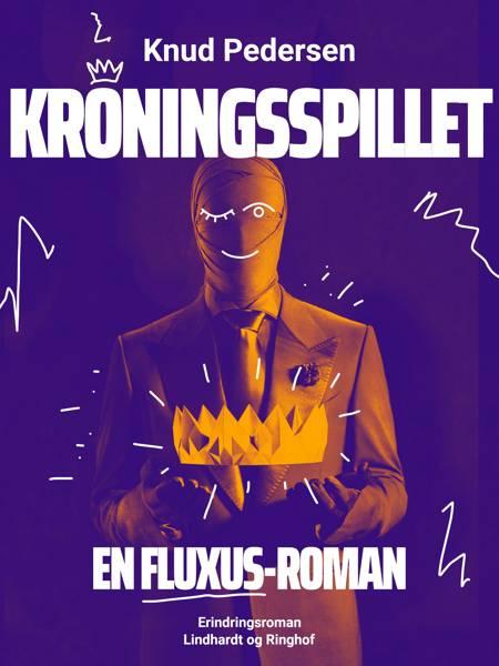 Kroningsspillet. En FLUXUS-roman af Knud Pedersen