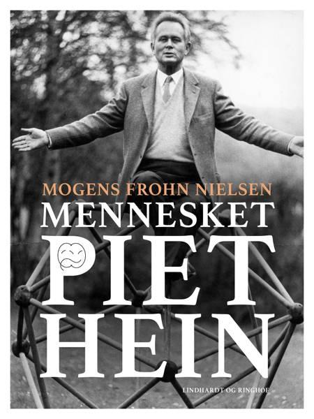 Mennesket Piet Hein af Mogens Frohn Nielsen