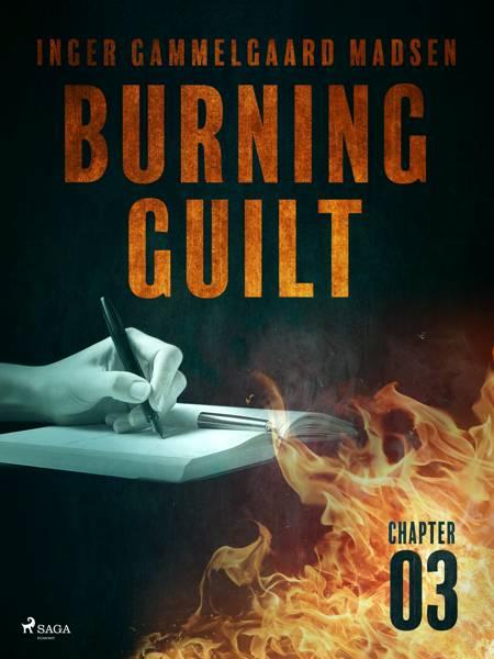 Burning Guilt - Chapter 3 af Inger Gammelgaard Madsen