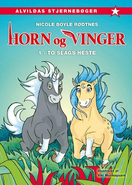Horn og vinger 1: To slags heste af Nicole Boyle Rødtnes