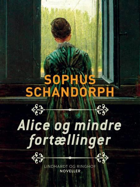 Alice og mindre fortællinger af Sophus Schandorph