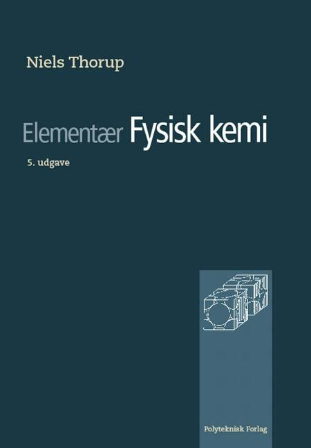 Elementær fysisk kemi af Niels Thorup