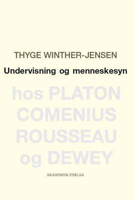Undervisning og menneskesyn af Thyge Winther-Jensen