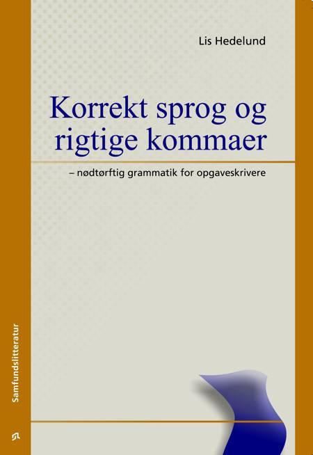 Korrekt sprog og rigtige kommaer af Lis Hedelund