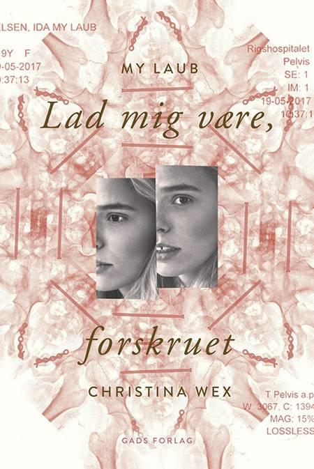 Lad mig være, forskruet af Christina Wex og My Laub