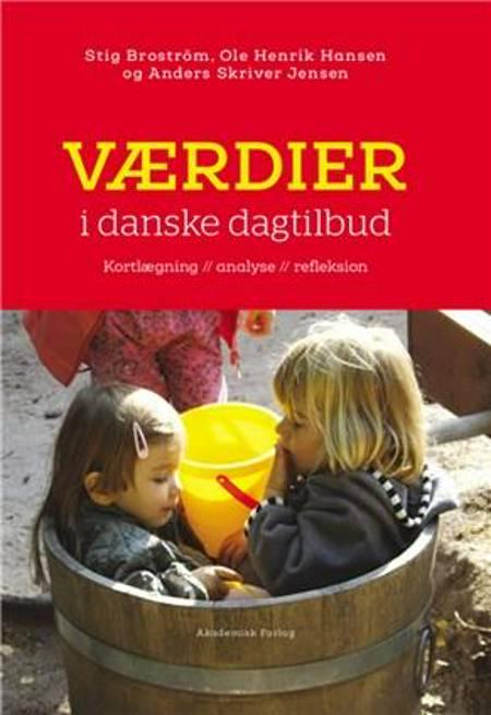 Værdier i danske dagtilbud af Stig Broström, Ole Henrik Hansen og Anders Skriver Jensen