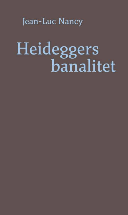 Heideggers banalitet af Jean-Luc Nancy