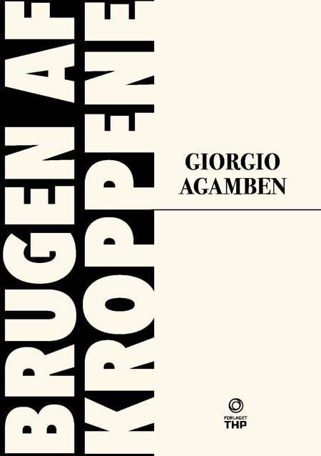 Brugen af kroppene af Giorgio Agamben