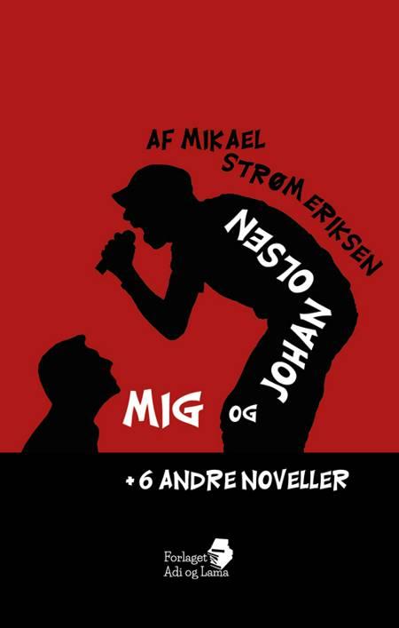 Mig og Johan Olsen af Mikael Strøm Eriksen