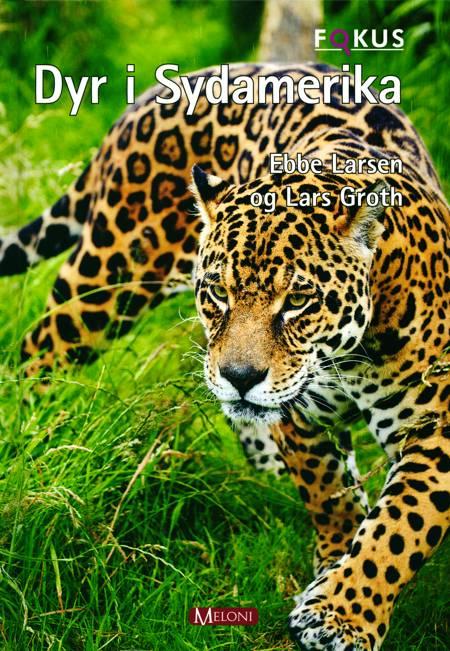 Dyr i Sydamerika af Ebbe Larsen og Lars Groth