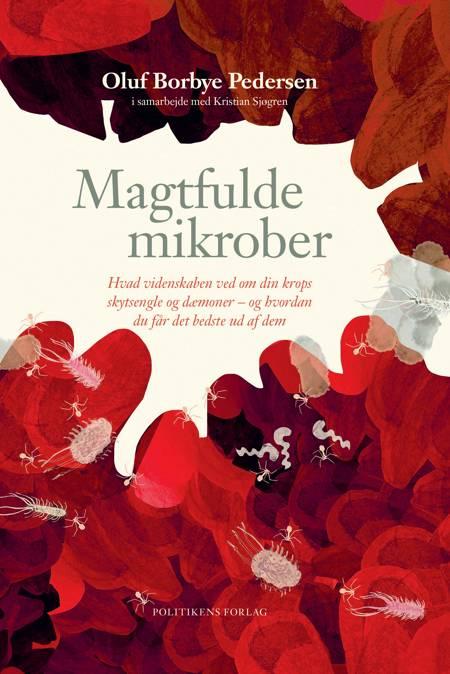 Magtfulde mikrober af Oluf Borbye Pedersen og Kristian Sjøgren